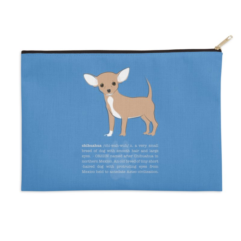 Chihuahua 1 Accessories Zip Pouch by grumpyteds's Artist Shop