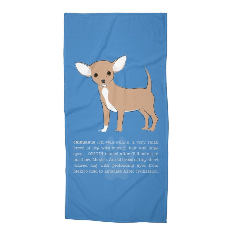 Chihuahua 1 Accessories Beach Towel by grumpyteds's Artist Shop