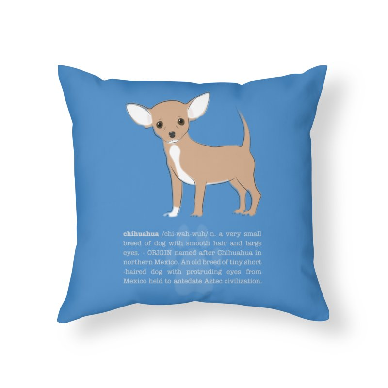 Chihuahua 1 Home Throw Pillow by grumpyteds's Artist Shop