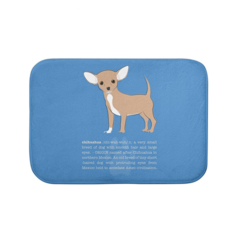 Chihuahua 1 Home Bath Mat by grumpyteds's Artist Shop