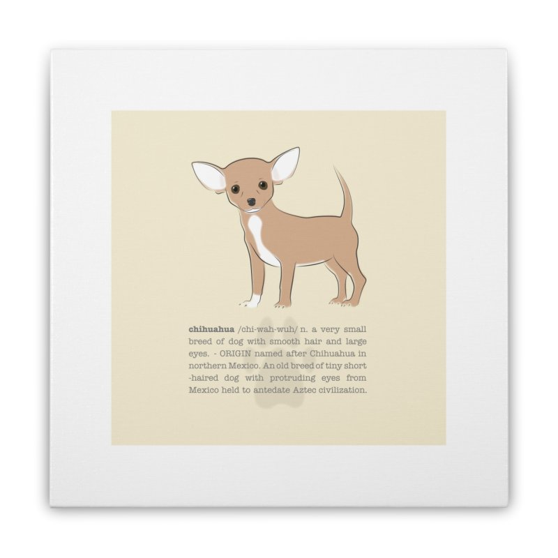Chihuahua 1 Home Stretched Canvas by grumpyteds's Artist Shop