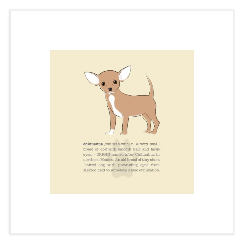 Chihuahua 1 Home Fine Art Print by grumpyteds's Artist Shop