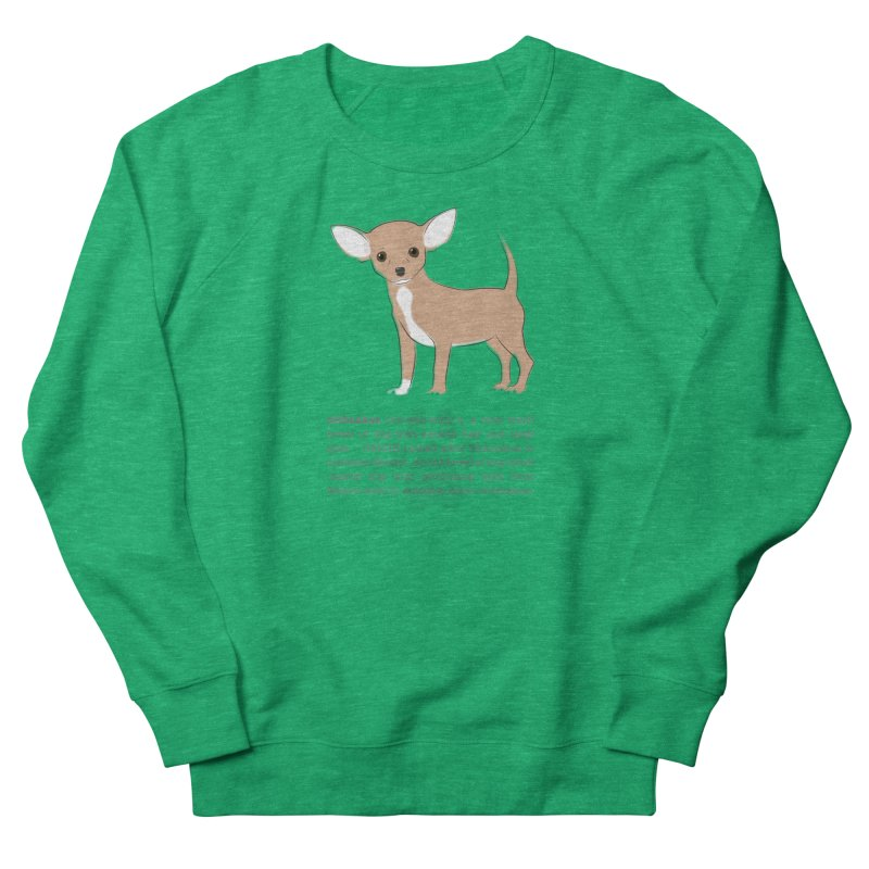 Chihuahua 2 Women's Sweatshirt by grumpyteds's Artist Shop