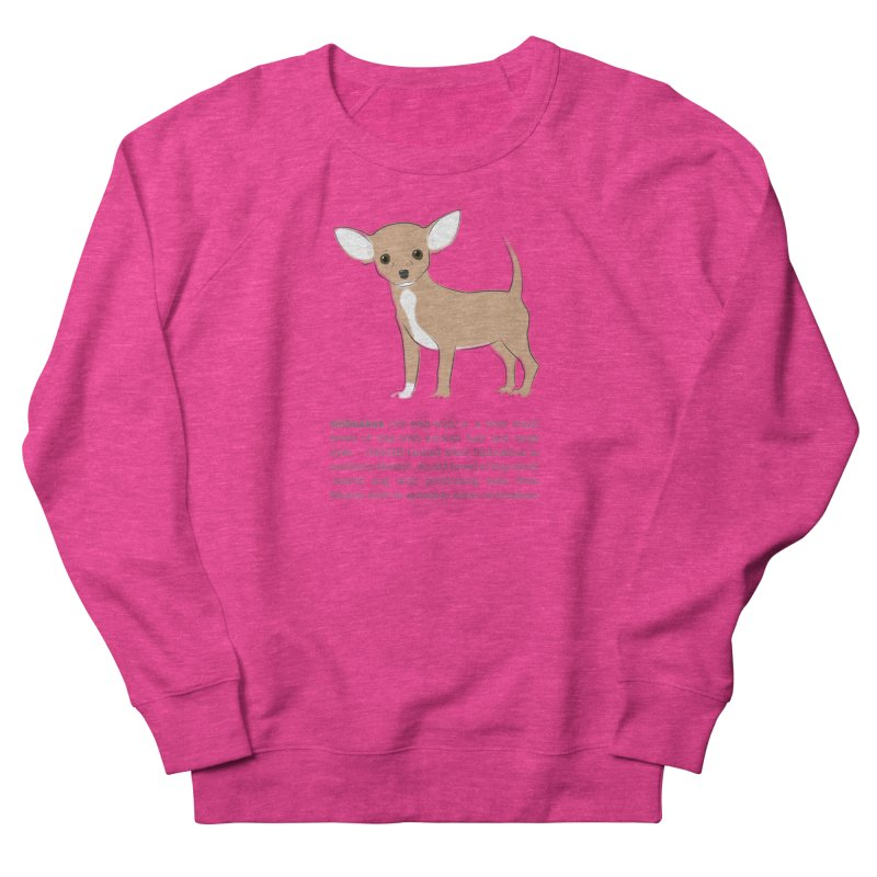Chihuahua 2 Women's French Terry Sweatshirt by grumpyteds's Artist Shop