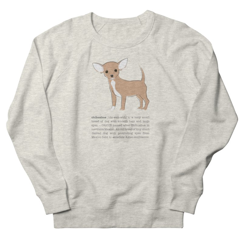 Chihuahua 2 Men's French Terry Sweatshirt by grumpyteds's Artist Shop