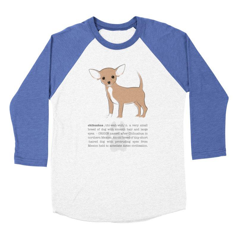 Chihuahua 2 Men's Baseball Triblend Longsleeve T-Shirt by grumpyteds's Artist Shop