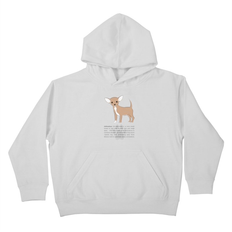 Chihuahua 2 Kids Pullover Hoody by grumpyteds's Artist Shop