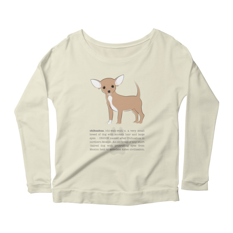 Chihuahua 2 Women's Scoop Neck Longsleeve T-Shirt by grumpyteds's Artist Shop