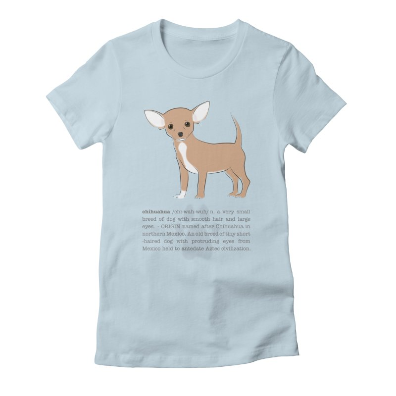 Chihuahua 2 Women's Fitted T-Shirt by grumpyteds's Artist Shop
