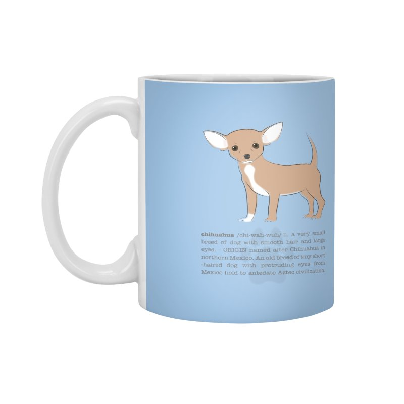 Chihuahua 2 Accessories Mug by grumpyteds's Artist Shop
