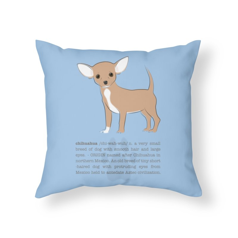 Chihuahua 2 Home Throw Pillow by grumpyteds's Artist Shop