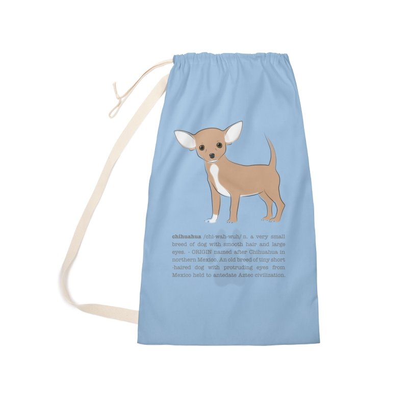Chihuahua 2 Accessories Laundry Bag Bag by grumpyteds's Artist Shop