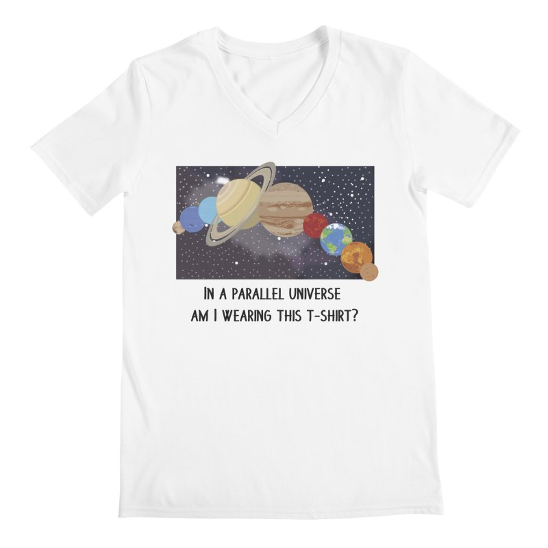 In A Parallel Universe! 1 Men's V-Neck by grumpyteds's Artist Shop
