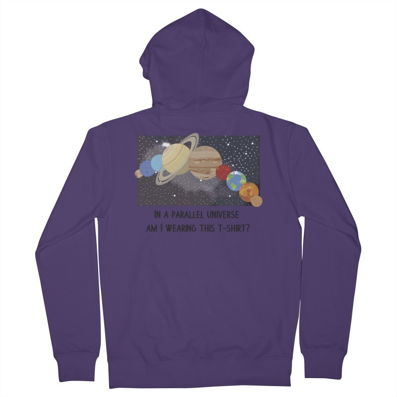 In A Parallel Universe! 1 Women's French Terry Zip-Up Hoody by grumpyteds's Artist Shop