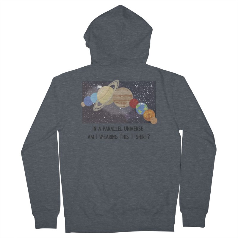 In A Parallel Universe! 1 Men's French Terry Zip-Up Hoody by grumpyteds's Artist Shop