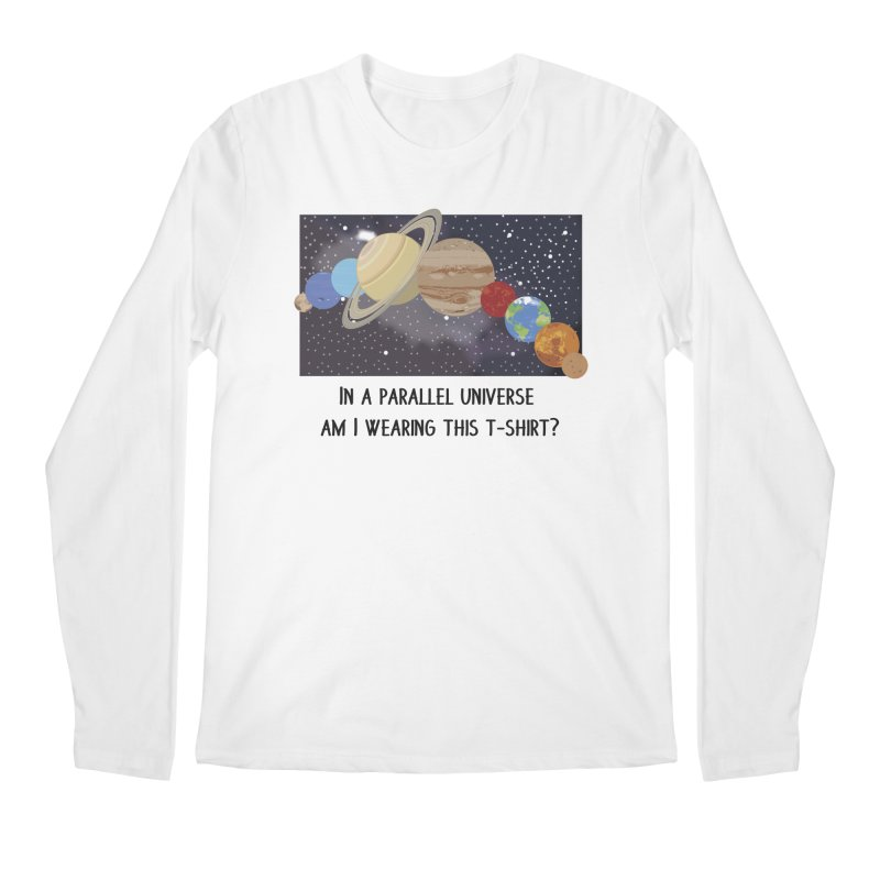 In A Parallel Universe! 1 Men's Regular Longsleeve T-Shirt by grumpyteds's Artist Shop