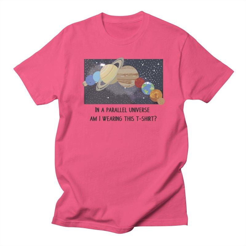 In A Parallel Universe! 1 Men's Regular T-Shirt by grumpyteds's Artist Shop