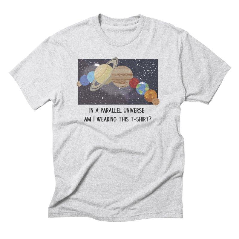 In A Parallel Universe! 1 Men's Triblend T-Shirt by grumpyteds's Artist Shop