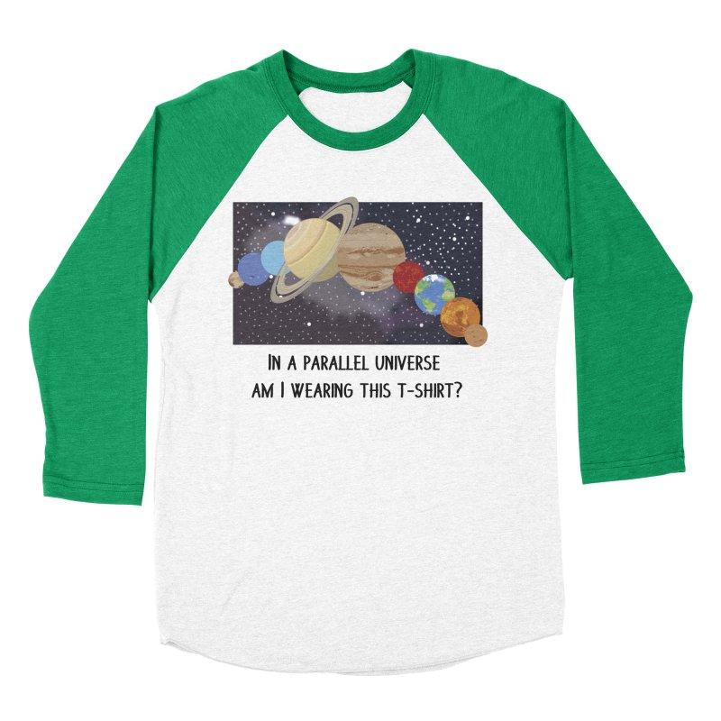 In A Parallel Universe! 1 Men's Baseball Triblend Longsleeve T-Shirt by grumpyteds's Artist Shop