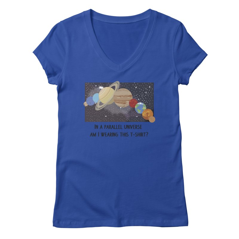 In A Parallel Universe! 1 Women's Regular V-Neck by grumpyteds's Artist Shop