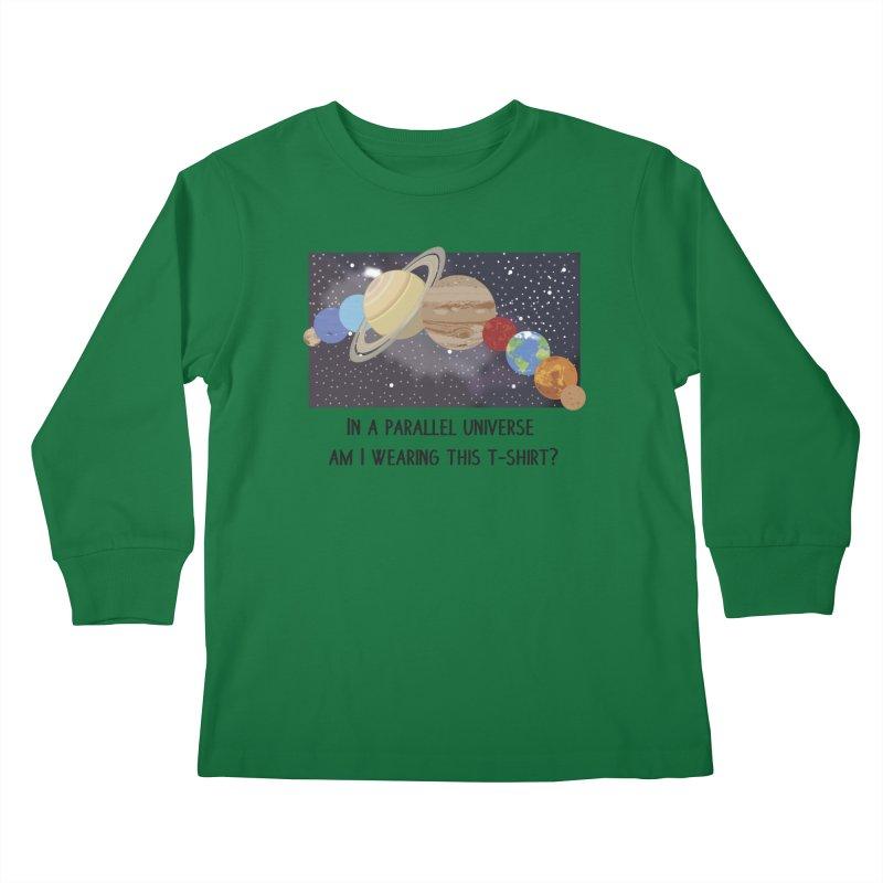 In A Parallel Universe! 1 Kids Longsleeve T-Shirt by grumpyteds's Artist Shop