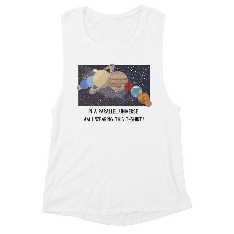 In A Parallel Universe! 1 Women's Muscle Tank by grumpyteds's Artist Shop