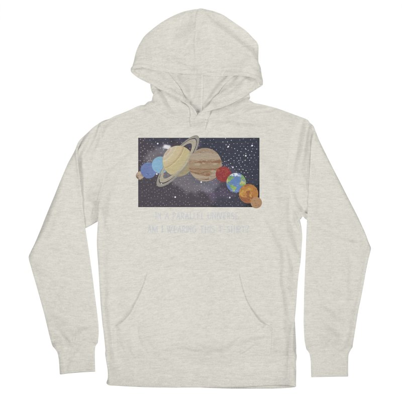 In A Parallel Universe! 2 Women's French Terry Pullover Hoody by grumpyteds's Artist Shop