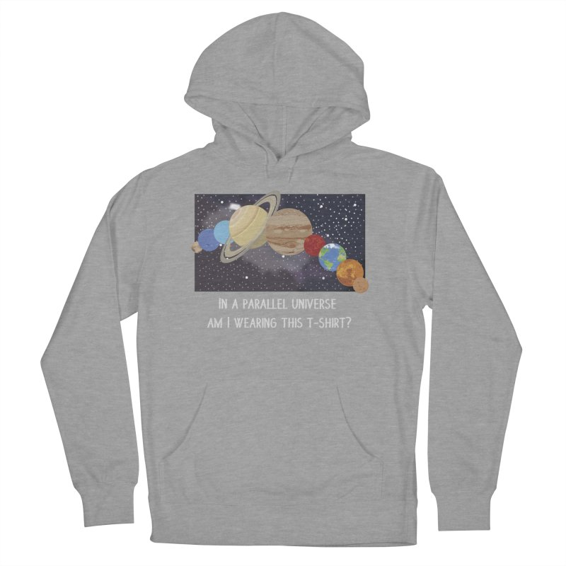 In A Parallel Universe! 2 Men's French Terry Pullover Hoody by grumpyteds's Artist Shop