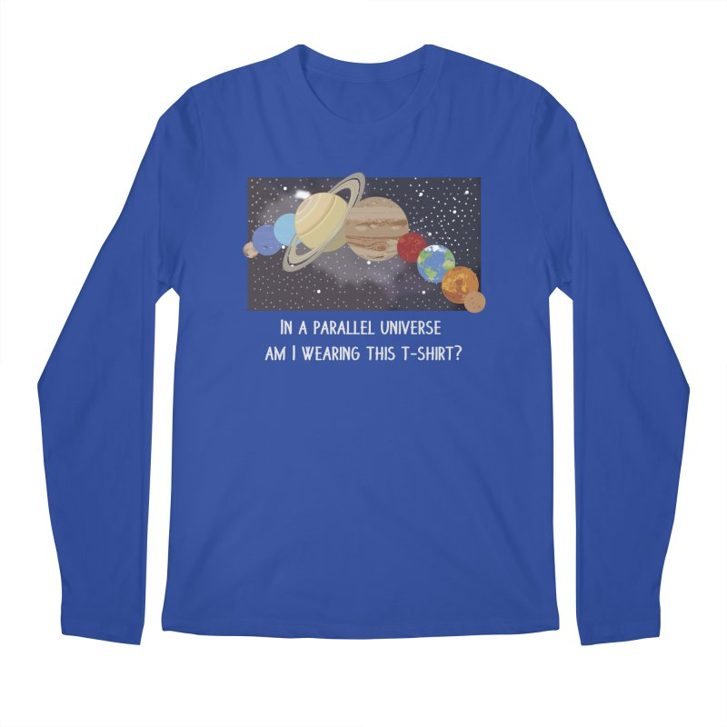 In A Parallel Universe! 2 Men's Regular Longsleeve T-Shirt by grumpyteds's Artist Shop