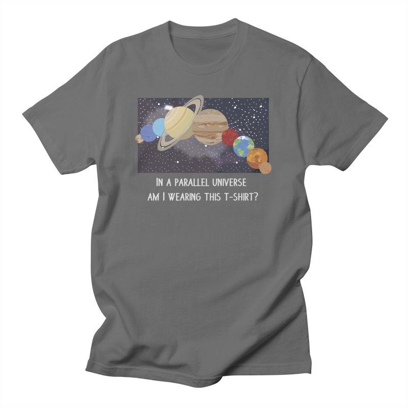 In A Parallel Universe! 2 Men's T-Shirt by grumpyteds's Artist Shop