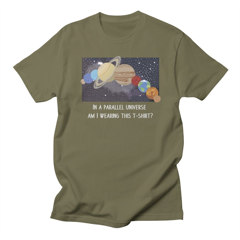 In A Parallel Universe! 2 Men's Regular T-Shirt by grumpyteds's Artist Shop