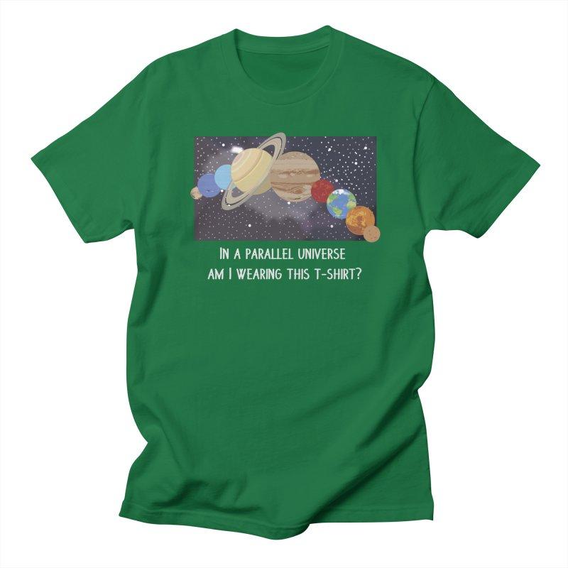 In A Parallel Universe! 2 Men's Regular T-Shirt by grumpyteds's Artist Shop