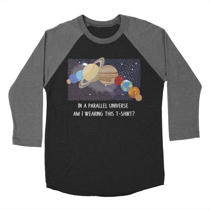 In A Parallel Universe! 2 Men's Baseball Triblend Longsleeve T-Shirt by grumpyteds's Artist Shop