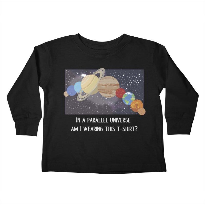 In A Parallel Universe! 2 Kids Toddler Longsleeve T-Shirt by grumpyteds's Artist Shop