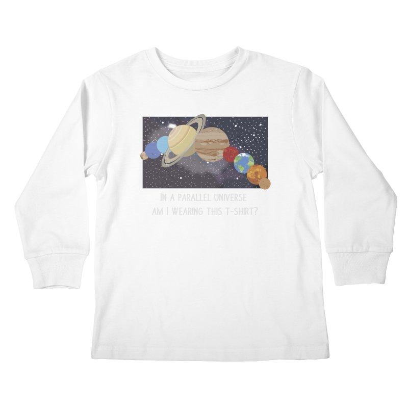 In A Parallel Universe! 2 Kids Longsleeve T-Shirt by grumpyteds's Artist Shop