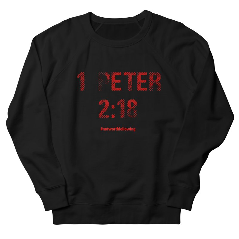 1 Peter 2:18 Men's French Terry Sweatshirt by grundy's Artist Shop