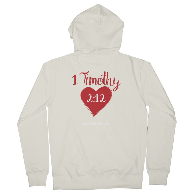 1 Timothy 2:12 Men's French Terry Zip-Up Hoody by grundy's Artist Shop