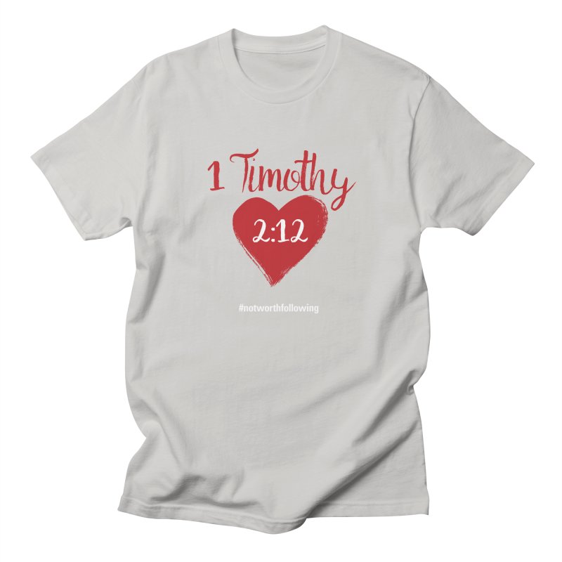 1 Timothy 2:12 Men's Regular T-Shirt by grundy's Artist Shop