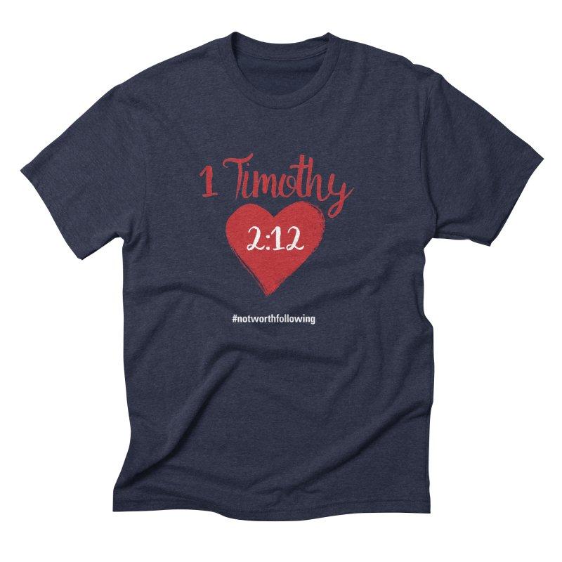 1 Timothy 2:12 Men's Triblend T-Shirt by grundy's Artist Shop