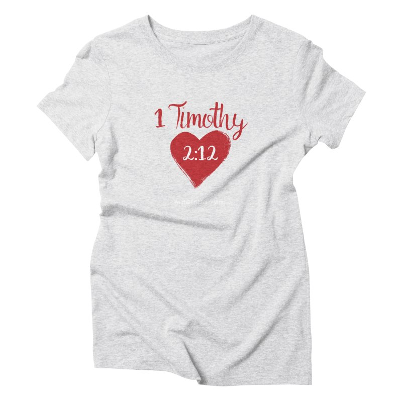1 Timothy 2:12 Women's T-Shirt by grundy's Artist Shop