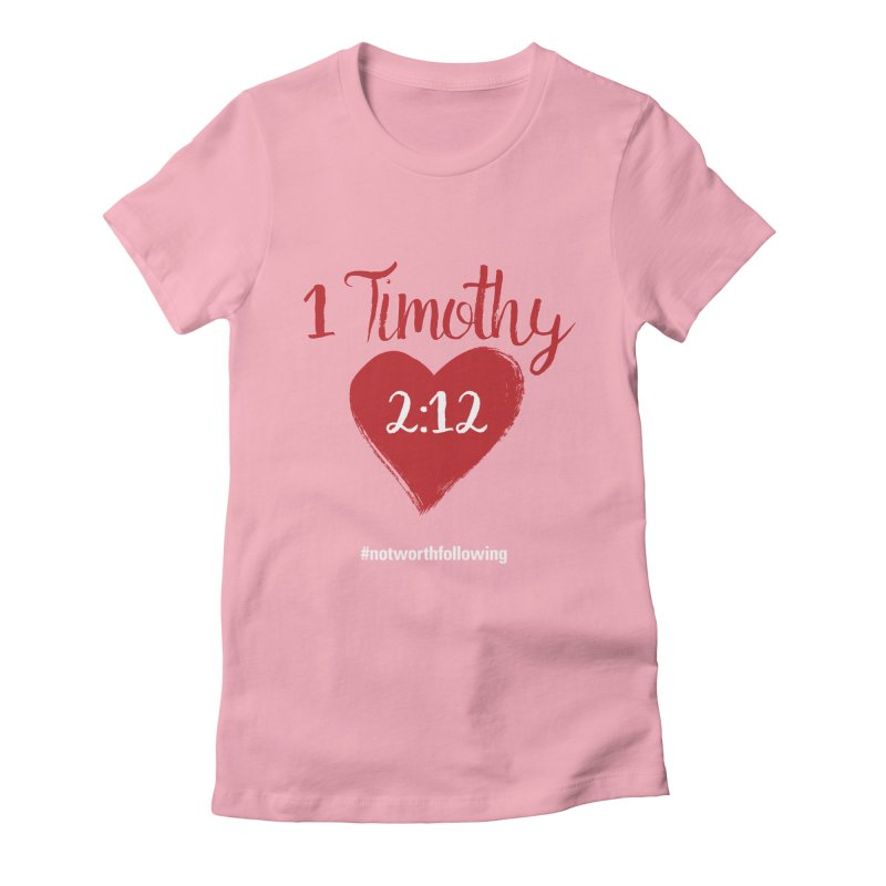 1 Timothy 2:12 Women's Fitted T-Shirt by grundy's Artist Shop