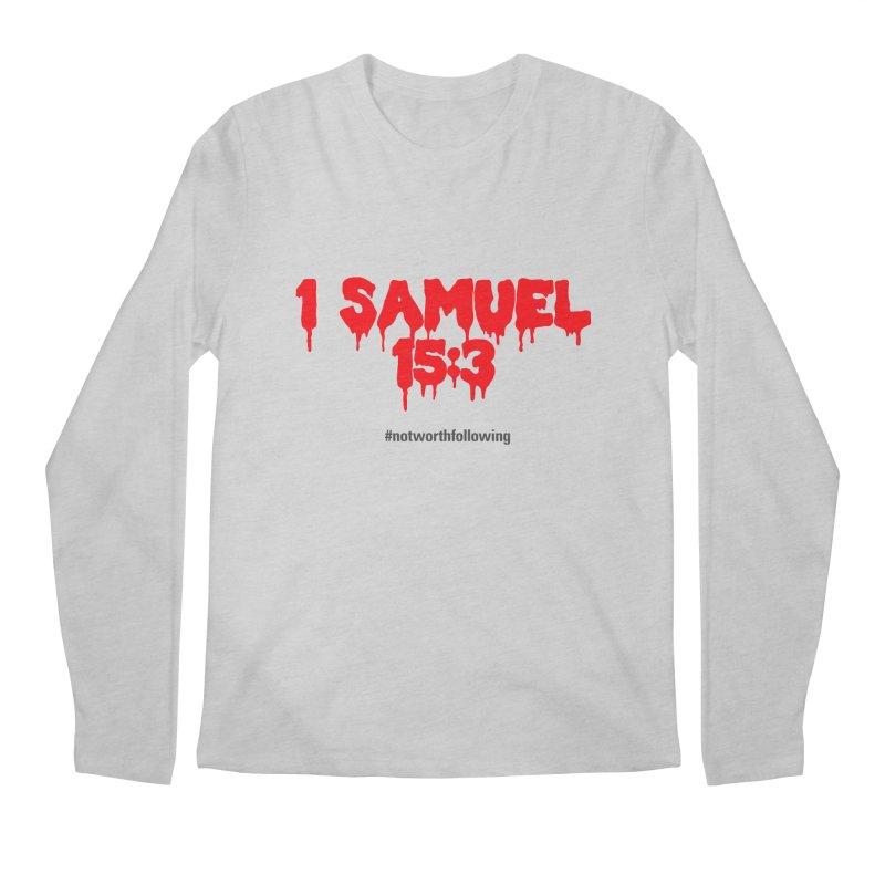 1 Samuel 15:3 Men's Longsleeve T-Shirt by grundy's Artist Shop