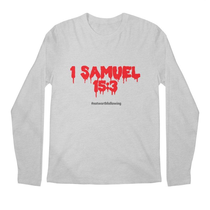 1 Samuel 15:3 Men's Regular Longsleeve T-Shirt by grundy's Artist Shop