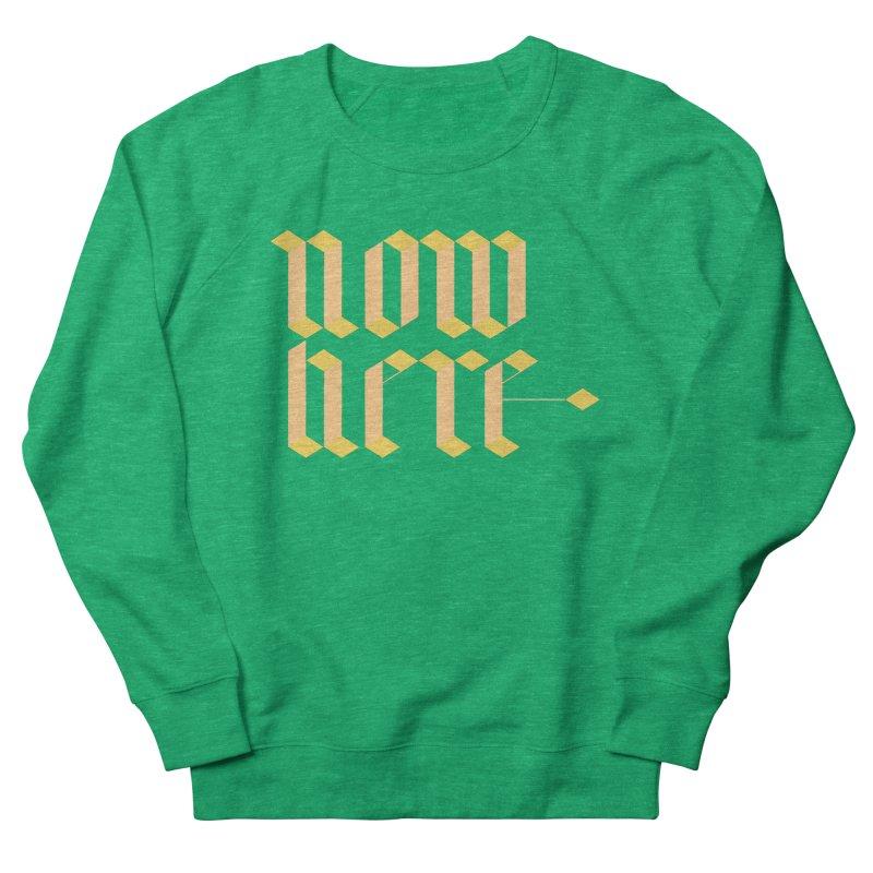 now/here Women's French Terry Sweatshirt by grzechotnick's Artist Shop