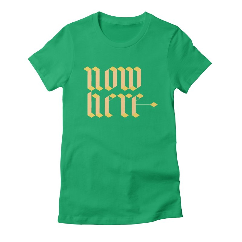 now/here Women's Fitted T-Shirt by grzechotnick's Artist Shop