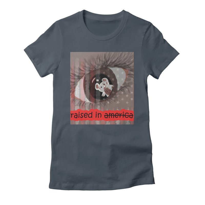 Raised In America Women's T-Shirt by G Slade : Official Merchandise