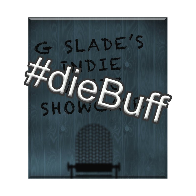 #dieBuff - G Slade's Indie Music Showcase Accessories Skateboard by G Slade : Official Merchandise