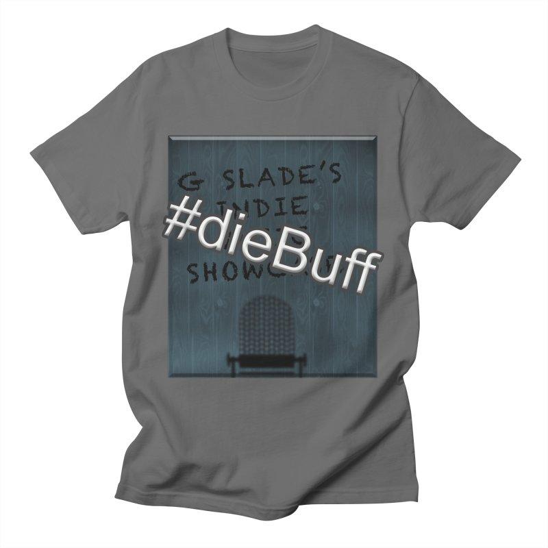 #dieBuff - G Slade's Indie Music Showcase Women's T-Shirt by G Slade : Official Merchandise