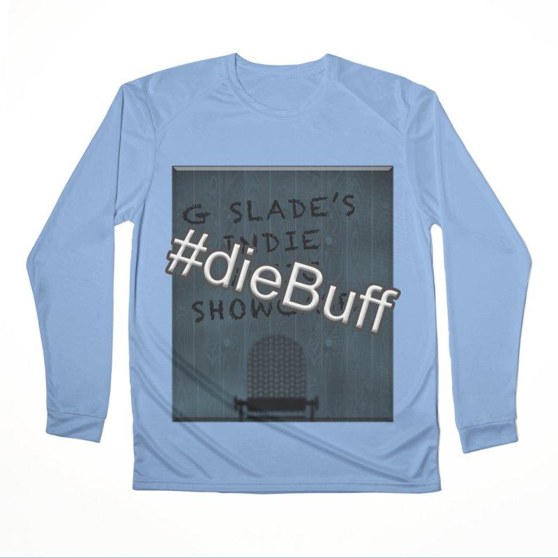 #dieBuff - G Slade's Indie Music Showcase Men's Longsleeve T-Shirt by G Slade : Official Merchandise