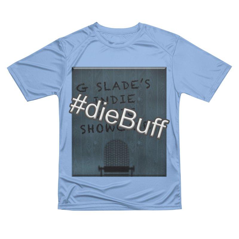 #dieBuff - G Slade's Indie Music Showcase Men's T-Shirt by G Slade : Official Merchandise